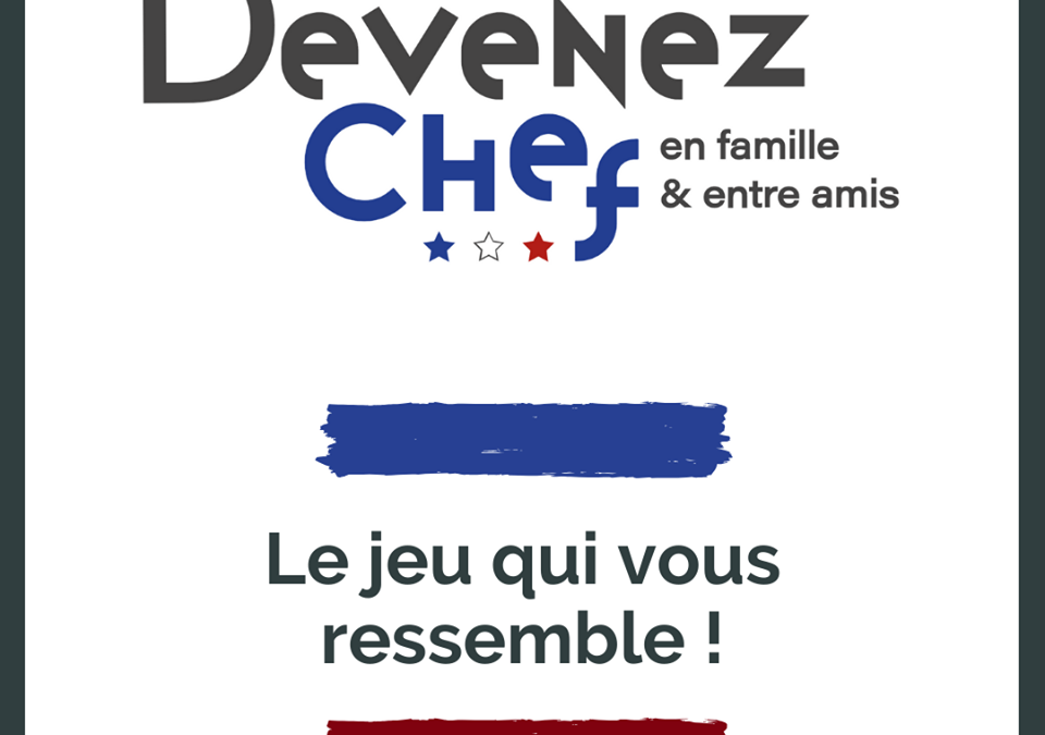 Devenez Chef : un jeu culinaire fédérateur pour se convertir en cordon bleu